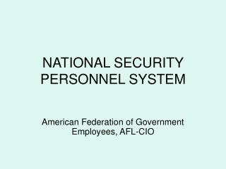 NATIONAL SECURITY PERSONNEL SYSTEM