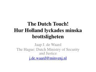 The Dutch Touch! Hur  Holland  lyckades minska brottsligheten