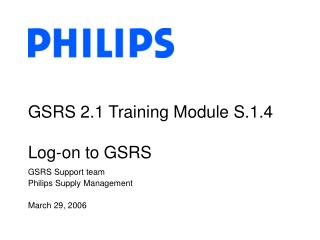 GSRS 2.1 Training Module S.1.4 Log-on to GSRS