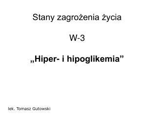 """Stany zagrożenia życia W-3 """"Hiper- i hipoglikemia"""""""