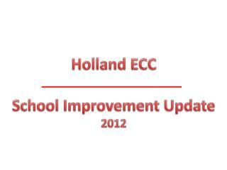 Holland ECC School Improvement Update  2012
