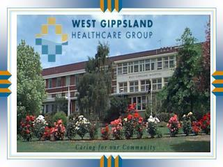 The West Gippsland Healthcare Group