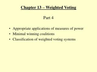 Chapter 13   Weighted Voting  Part 4