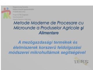Metode Moderne de Procesare cu Microunde a Produselor Agricole  şi Alimentare