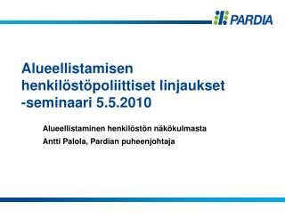 Alueellistamisen henkilöstöpoliittiset linjaukset  -seminaari 5.5.2010