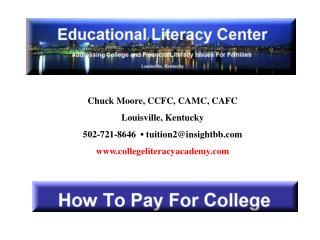 Chuck Moore, CCFC, CAMC, CAFC Louisville, Kentucky  502-721-8646   ▪  tuition2@insightbb