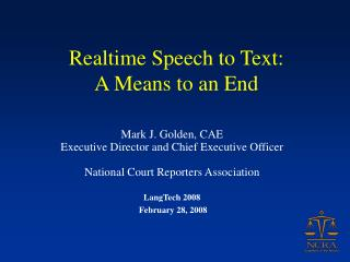 Realtime Speech to Text:  A Means to an End