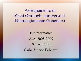 Assegnamento di  Geni Ortologhi attraverso il Riarrangiamento Genomico