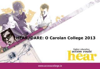 HEAR/DARE: O Carolan College 2013