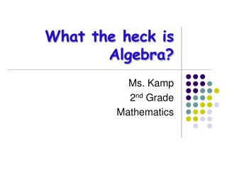 What the heck is Algebra?