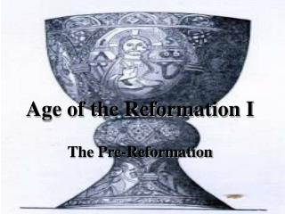 Age of the Reformation I