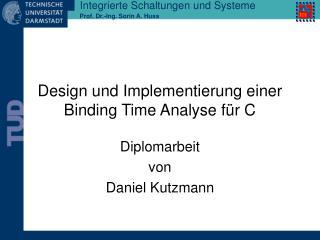 Design und Implementierung einer Binding Time Analyse für C