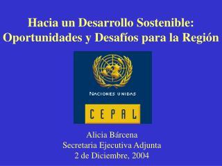 Hacia un Desarrollo Sostenible: Oportunidades y Desafíos para la Región