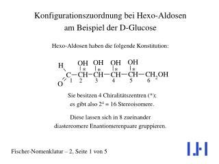 Hexo-Aldosen haben die folgende Konstitution: