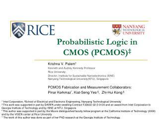 Probabilistic Logic in CMOS (PCMOS) ‡