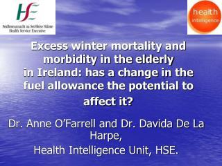 Dr. Anne O'Farrell and Dr. Davida De La Harpe,  Health Intelligence Unit, HSE.