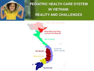 PEDIATRIC HEALTH CARE SYSTEM  IN VIETNAM: REALITY AND CHALLENGES