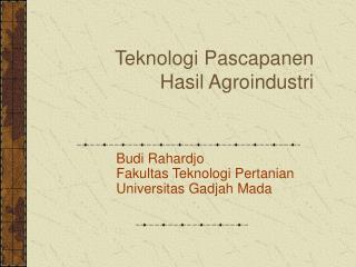 Teknologi Pascapanen Hasil Agroindustri