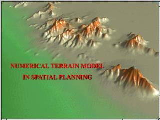 NUMERICAL TERRAIN MODEL  IN SPATIAL PLANNING