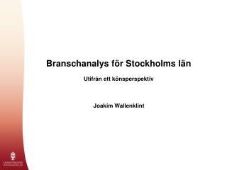 Branschanalys för Stockholms län Utifrån ett könsperspektiv