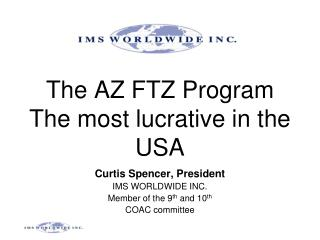 The AZ FTZ Program The most lucrative in the USA