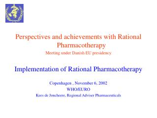 Perspectives and achievements with Rational Pharmacotherapy Meeting under Danish EU presidency