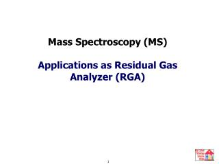 Mass Spectroscopy (MS) Applications as Residual Gas Analyzer (RGA)
