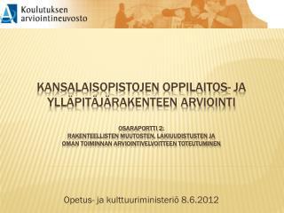 Opetus- ja kulttuuriministeriö 8.6.2012