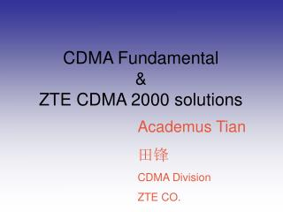 CDMA Fundamental & ZTE CDMA 2000 solutions