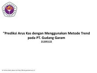 """""""Prediksi Arus Kas dengan Menggunakan Metode Trend pada PT. Gudang Garam 21205122"""