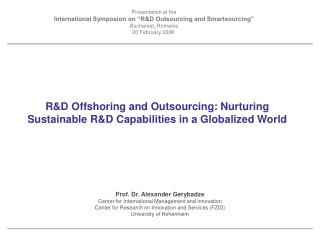 """Presentation at the International Symposion on """"R&D Outsourcing and Smartsourcing"""""""