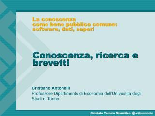 Cristiano Antonelli Professore Dipartimento di Economia dell'Università degli Studi di Torino