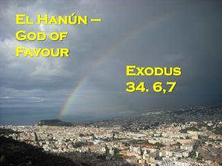 El Han ú n –  God of Favour