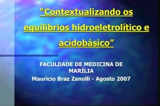 """""""Contextualizandoos equilibrios hidroeletrolítico e acidobásico"""""""