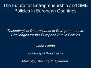 Technological Determinants of Entrepreneurship:  Challenges for the European Public Policies