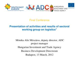 Mónika Alíz Mészáros, deputy director, ADC project manager Hungarian Investment and Trade Agency