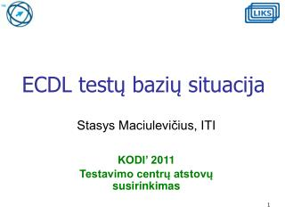 ECDL testų  bazi ų  situacija