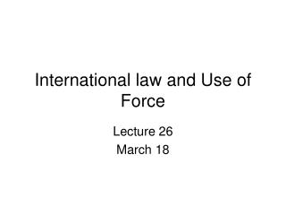 International law and Use of Force