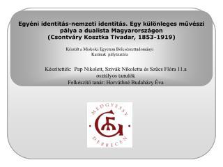 Egyéni identitás-nemzeti identitás. Egy különleges művészi pálya a dualista Magyarországon