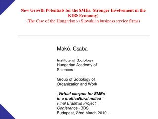 Mak�, Csaba Institute of Sociology Hungarian Academy of Sciences