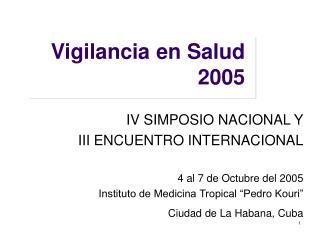 Vigilancia en Salud 2005
