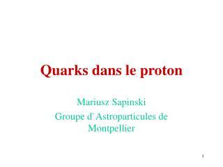 Quarks dans le proton