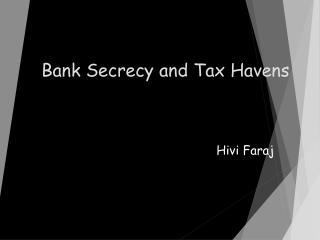 Bank Secrecy and Tax Havens