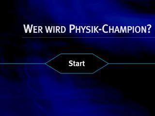 Wer wird Physik-Champion?