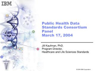 Public Health Data Standards Consortium Panel   March 17, 2004