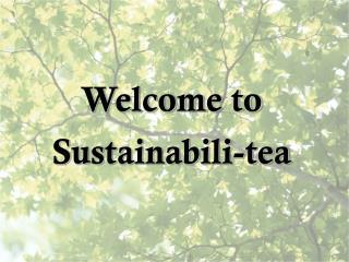 Welcome to Sustainabili-tea
