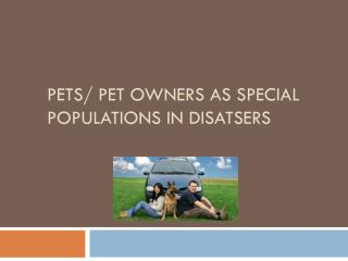 PETS/ PET OWNERS as SPECIAL POPULATIONS in DISATSERS
