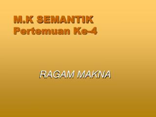 M.K SEMANTIK Pertemuan Ke-4