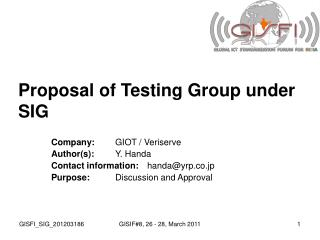 Proposal of Testing Group under SIG