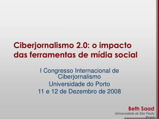 Ciberjornalismo 2.0: o impacto das ferramentas de m�dia social